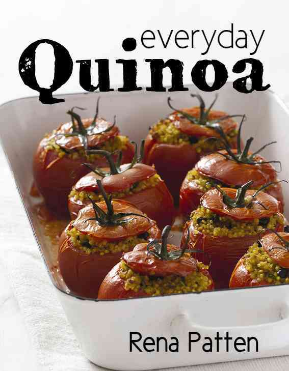 Everyday Quinoa By Patten, Rena